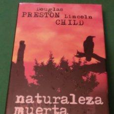 Libros antiguos: NATURALEZA MUERTA - DOUGLAS PRESTON Y LINCOLN CHILD (LIBRO NUEVO PRECINTADO) HOJAS BLANCAS. Lote 177573963