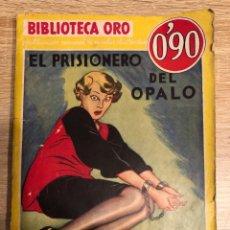 Libros antiguos: EL PRISIONERO DEL OPALO. A.E.W. MASON. BIBLIOTECA DE ORO. BARCELONA, 1935. PAGS: 100. Lote 177618085