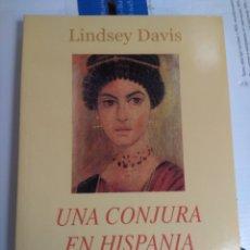 Libros antiguos: UNA CONJURA EN HISPANIA DE LINDSEY DAVIS. Lote 177789072