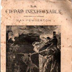 Libros antiguos: MAX PEMBERTON : LA CIUDAD INEXPUGNABLE (ALREDEDOR DEL MUNDO, C. 1920). Lote 178294708