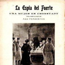 Libros antiguos: MAX PEMBERTON : LA ESPÍA DEL FUERTE (ALREDEDOR DEL MUNDO, C. 1920). Lote 178294900