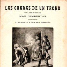 Libros antiguos: MAX PEMBERTON : LAS GRADAS DE UN TRONO (ALREDEDOR DEL MUNDO, C. 1920). Lote 178294998