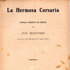 Libros antiguos: GUY BOOTHBY : LA HERMOSA CORSARIA (ALREDEDOR DEL MUNDO, C. 1920). Lote 178295291