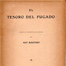 Libros antiguos: GUY BOOTHBY : EL TESORO DEL FUGADO (ALREDEDOR DEL MUNDO, C. 1920). Lote 178295408