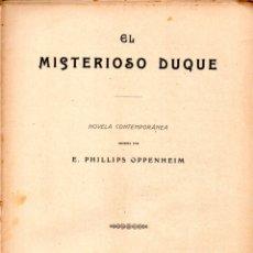 Libros antiguos: E. PHILLIPS OPPENHEIM : EL MISTERIOSO DUQUE (ALREDEDOR DEL MUNDO, C. 1920). Lote 178295496