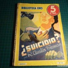 Libros antiguos: BIBLIOTECA ORO. Nº 185. ¿SUICIDIO?. EDITORIAL MOLINO . Lote 178320086