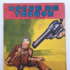 Libros antiguos: NOCHE DE TERROR. POR PHILIP MACDONALD. AÑO III - NÚM 32 1934. Lote 178336903
