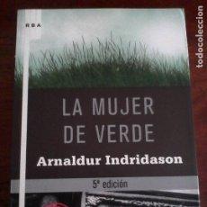 Libros antiguos: ARNALDUR INDRIDASON: LA MUJER DE VERDE.. Lote 178732657