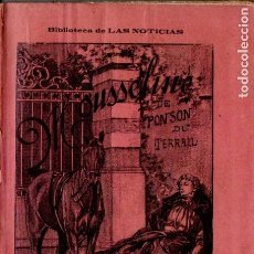 Libros antiguos: PONSON DU TERRAIL : MOUSSELINE (HISPANO AMERICANA, 1897). Lote 178803091