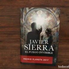 Libros antiguos: EL FUEGO INVISIBLE. JAVIER SIERRA. EDITORIAL PLANETA. Lote 178821546