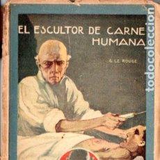 Libros antiguos: LE ROUGE . EL ESCULTOR DE CARNE HUMANA (ENIGMA CALLEJA). Lote 178944493