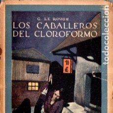 Libros antiguos: LE ROUGE . LOS CABALLEROS DEL CLOROFORMO (ENIGMA CALLEJA). Lote 178944630