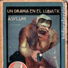 Libros antiguos: LE ROUGE . UN DRAMA EN EL LUNATIC ASYLUM (ENIGMA CALLEJA). Lote 178944673