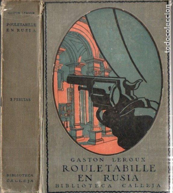 GASTON LEROUX : ROULETABILLE EN RUSIA ( CALLEJA, 1916) (Libros antiguos (hasta 1936), raros y curiosos - Literatura - Terror, Misterio y Policíaco)