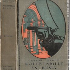 Libros antiguos: GASTON LEROUX : ROULETABILLE EN RUSIA ( CALLEJA, 1916). Lote 178945061