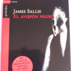 Libros antiguos: JAMES SALLIS. EL AVISPÓN NEGRO. . Lote 179315735