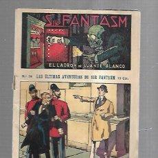 Libros antiguos: SIR FANTASM. EL LADRON DE GUANTE BLANCO. Nº 24. LAS ULTIMAS AVENTURAS DE SIR FANTASM. Lote 180761018