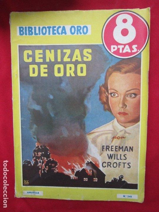 CENIZAS DE ORO. FREEMAN WILLS CROFTS BIBLIOTECA ORO Nª 248 SERIE AMARILLA. ED- MOLINO 1ª ED. 1948 (Libros antiguos (hasta 1936), raros y curiosos - Literatura - Terror, Misterio y Policíaco)