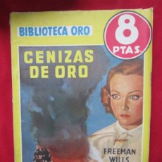 Libros antiguos: CENIZAS DE ORO. FREEMAN WILLS CROFTS BIBLIOTECA ORO Nª 248 SERIE AMARILLA. ED- MOLINO 1ª ED. 1948. Lote 182642662