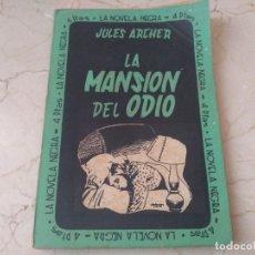 Libros antiguos: ANTIGUO LIBRO NOVELA NEGRA AÑOS 50 LA MANSIÓN DEL ODIO DE JULES ARCHER PRINERA EDICION. Lote 182686313
