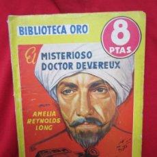 Libros antiguos: EL MISTERIOSO DOCTOR DEVEREUX. AMELIA REYNOLDS LONG. BIBLIOTECA ORO SERIE AMARILLA N 279. ED. MOLINO. Lote 182703798