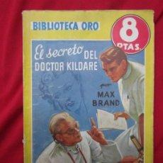 Libros antiguos: EL SECRETO DEL DOCTOR KILDARE. MAX BRAND. BIBLIOTECA ORO SERIE AMARILLA Nº 229. ED. MOLINO. Lote 182726647