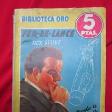 Libros antiguos: FER DE LANCE. REX STOUT- NERO WOLFE. BIBLIOTECA ORO SERIE AMARILLA Nº 180. ED. MOLINO . Lote 182752091