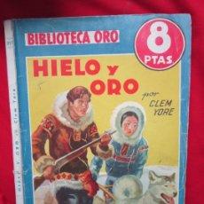 Libros antiguos: HIELO Y ORO. CLEM YORE. BIBLIOTECA ORO SERIE AZUL Nº 227. ED. MOLINO 1948. Lote 182755382