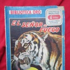 Libros antiguos: EL SEÑOR DE FUEGO. M. VALLVE. BIBLIOTECA ORO SERIE AZUL Nº 155 ED. MOLINO 1944. Lote 182756490