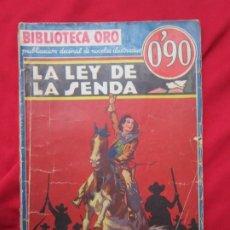 Libros antiguos: LA LEY DE LA SENDA. ROBERT AMES BENNET.. BIBLIOTECA ORO SERIE AZUL Nº 1-5 ED. MOLINO 1934. Lote 182757293