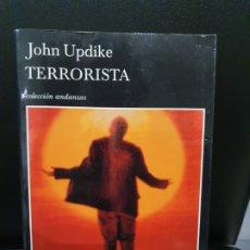 Livros antigos: TERRORISTA. JOHN UPDIKE. TUSQUETS PRIMERA EDICION 2007. COLECCION ANDANZAS. . Lote 182780341