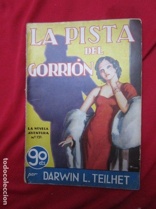 LA PISTA DEL GORRION POR DARWIN L. TEILHET. LA NOVELA AVENTURA Nº 131. EDICIONES HYMSA 1937 (Libros antiguos (hasta 1936), raros y curiosos - Literatura - Terror, Misterio y Policíaco)