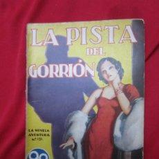 Libros antiguos: LA PISTA DEL GORRION POR DARWIN L. TEILHET. LA NOVELA AVENTURA Nº 131. EDICIONES HYMSA 1937. Lote 182782203