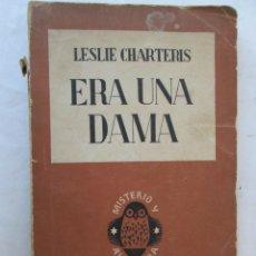 Libros antiguos: ERA UNA DAMA - LESLIE CHARTERIS - EDITORIAL JUVENTUD PRIMERA EDICIÓN 1933. . Lote 183025120