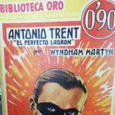 Livres anciens: WYNDHAM MARTYN. ANTONIO TRENT EL PERFECTO LADRON. Lote 183470385