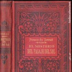 Libros antiguos: PONSON DU TERRAIL : EL MISTERIO DEL PASAJE DEL SOL (MAUCCI, C. 1920). Lote 183716531