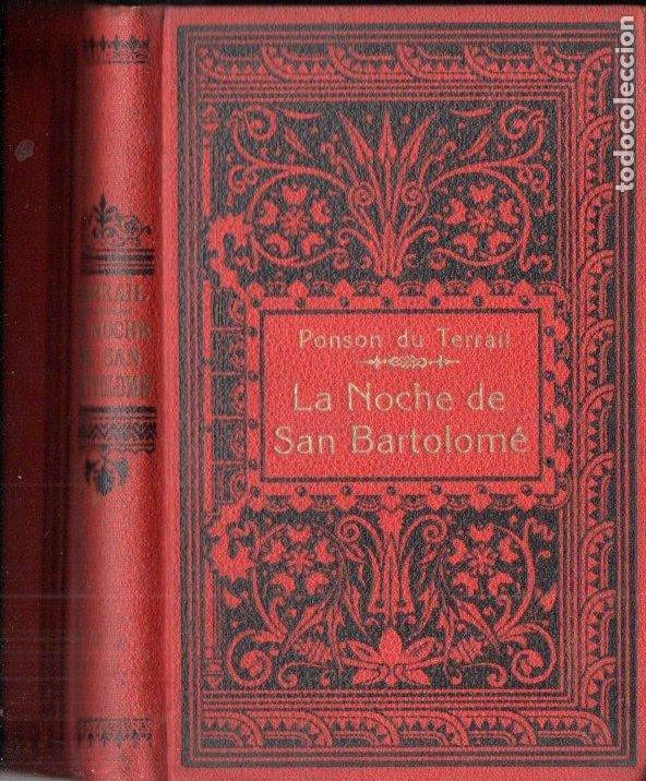 PONSON DU TERRAIL : LA NOCHE DE SAN BARTOLOMÉ (MAUCCI, C. 1920) (Libros antiguos (hasta 1936), raros y curiosos - Literatura - Terror, Misterio y Policíaco)