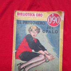 Livres anciens: EL PRISIONERO DEL OPALO. A.E.W.MASON. BIBLIOTECA ORO SERIE AMARILLA Nº III-34 ED. MOLINO 1935. Lote 183853815