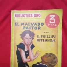 Libros antiguos: EL MALVADO PASTOR. E. PHILLIPS OPPENHEIM BIBLIOTECA ORO SERIE AMARILLA Nº III- 48 ED. MOLINO 1935. Lote 183854802