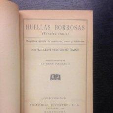 Libros antiguos: HUELLAS BORROSAS, RAINE, WILLIAM MACLEOD, 1931. Lote 184125627