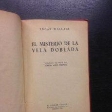 Libros antiguos: EL MISTERIO DE LA VELA DOBLADA, WALLACE, EDGAR, 1933. Lote 184127268