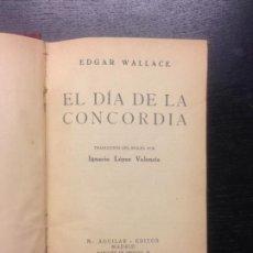 Libros antiguos: EL DIA DE LA CONCORDIA, WALLACE, EDGAR, 1934. Lote 184129465