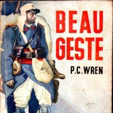 Libros antiguos: LA NOVELA AZUL - P. C. WREN : BEAU GESTE (JUVENTUD, 1935) . Lote 184303562