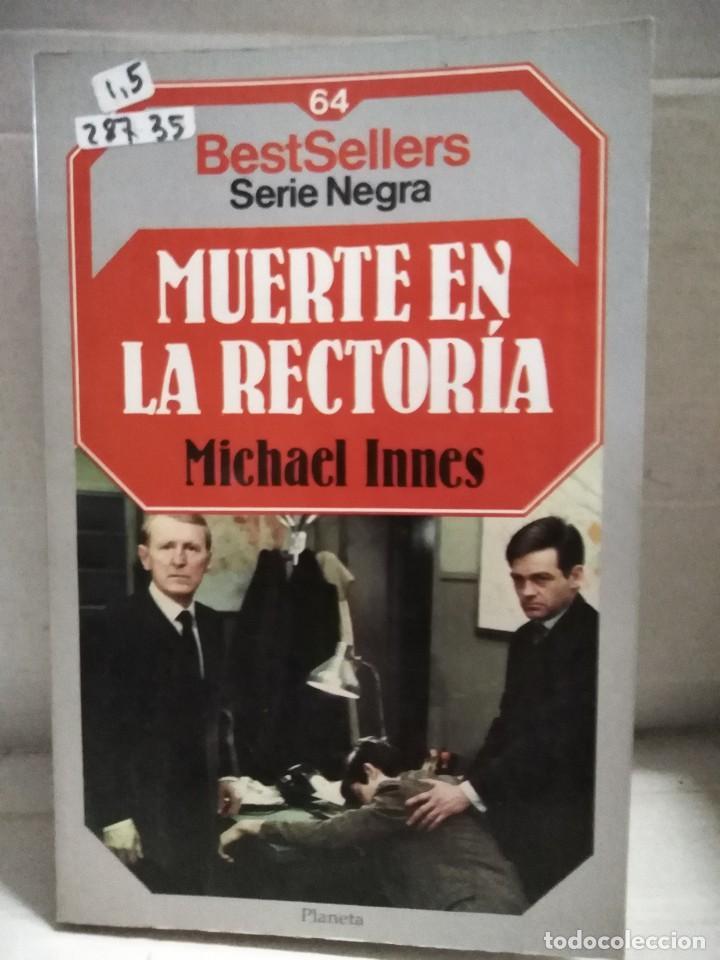 28735 - MUERTE EN LA RECTORIA - Nº 64 - POR MICHAEL INNES - BETSELLERS SERIE NEGRA - ED PLANETA (Libros antiguos (hasta 1936), raros y curiosos - Literatura - Terror, Misterio y Policíaco)