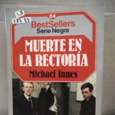 Libros antiguos: 28735 - MUERTE EN LA RECTORIA - Nº 64 - POR MICHAEL INNES - BETSELLERS SERIE NEGRA - ED PLANETA. Lote 184326470
