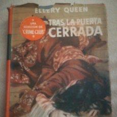 Libros antiguos: TRAS LA PUERTA CERRADA, DE ELLERY QUEEN, CRIME CLUB. Lote 185901672