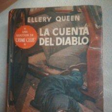 Libros antiguos: LIBRO LA CUENTA DEL DIABLO, DE ELLERY QUEEN, CRIME CLUB . Lote 185901962