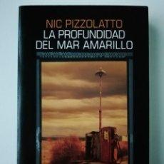 Libros antiguos: LA PROFUNDIDAD DEL MAR AMARILLO - NIC PIZZOLATTO - ED. SALAMANDRA 2015. Lote 187380025
