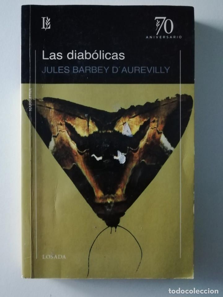 LAS DIABÓLICAS - JULES BARBEY D'AUREVILLY - ED LOSADA 2011 (Libros antiguos (hasta 1936), raros y curiosos - Literatura - Terror, Misterio y Policíaco)