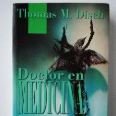 Libros antiguos: DOCTOR EN MEDICINA - THOMAS DISCH - ED. B 1992 -. Lote 187386396